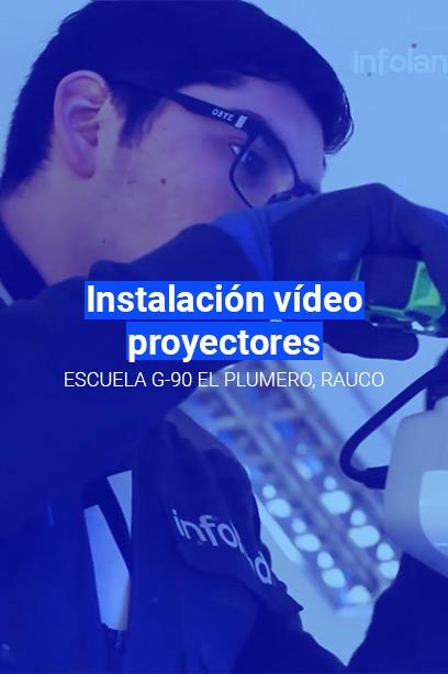 Instalación de Video Proyectores – ESCUELA G-90, EL PLUMERO, RAUCO